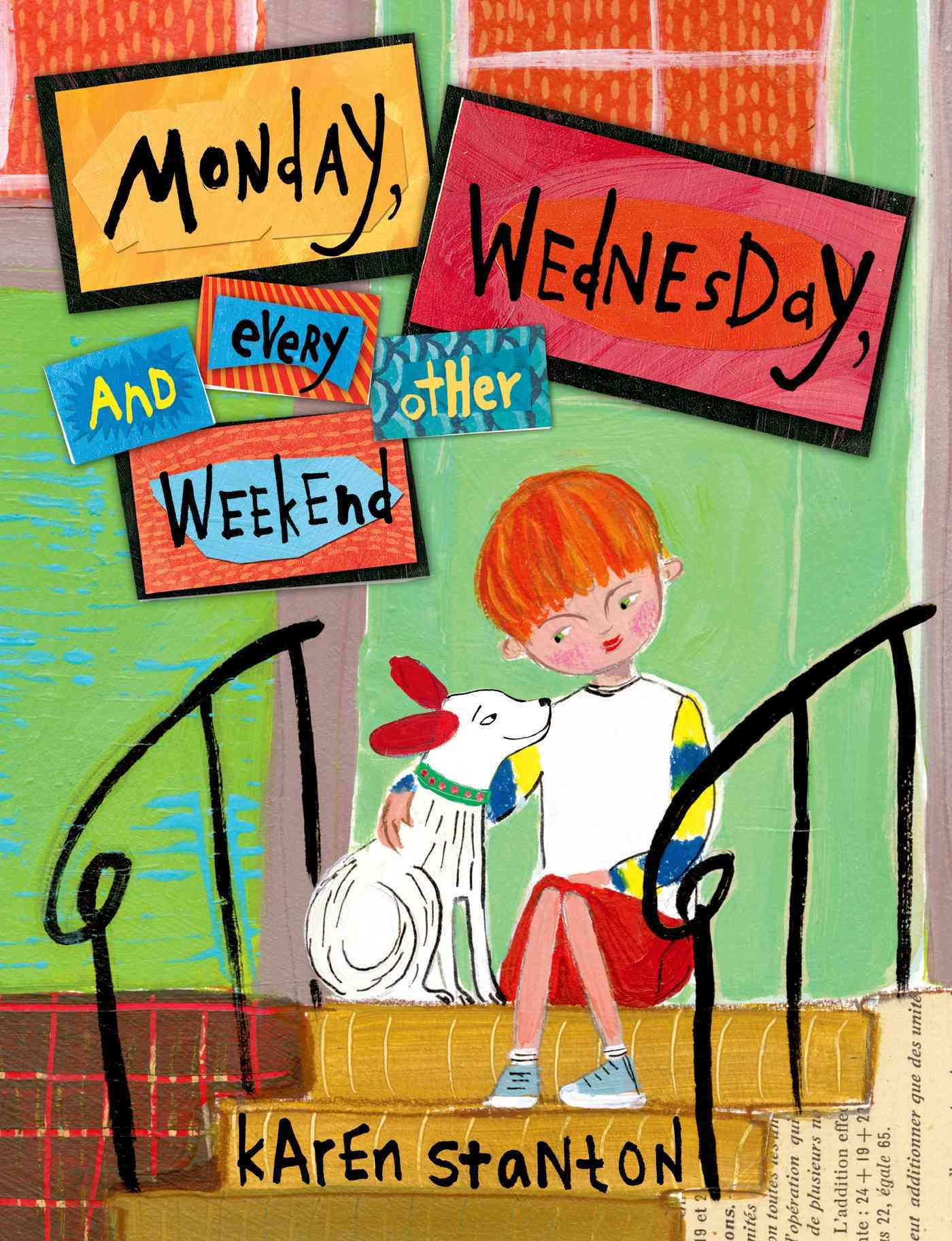 Monday, Wednesday, and Every Other Weekend By Stanton, Karen
