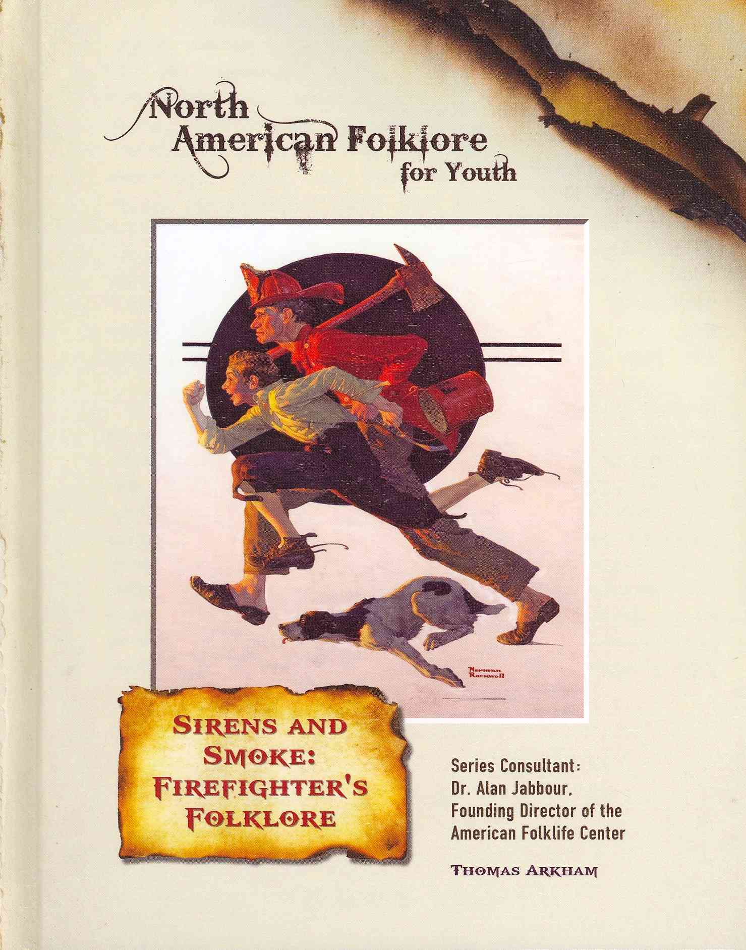 Mason Crest Publishers Sirens and Smoke: Firefighters' Folklore by Arkham, Thomas [Library Binding] at Sears.com